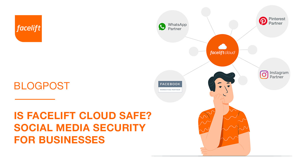Is Facelift Cloud Safe? Social Media Security forBusinesses
