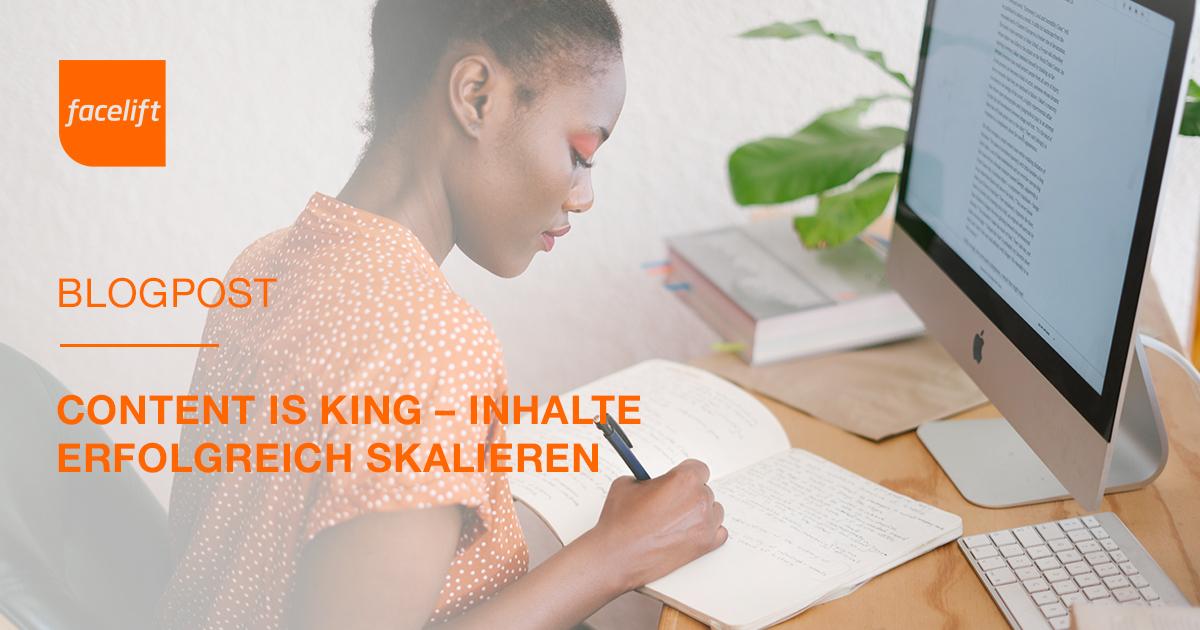 Content is King – Inhalte erfolgreich skalieren
