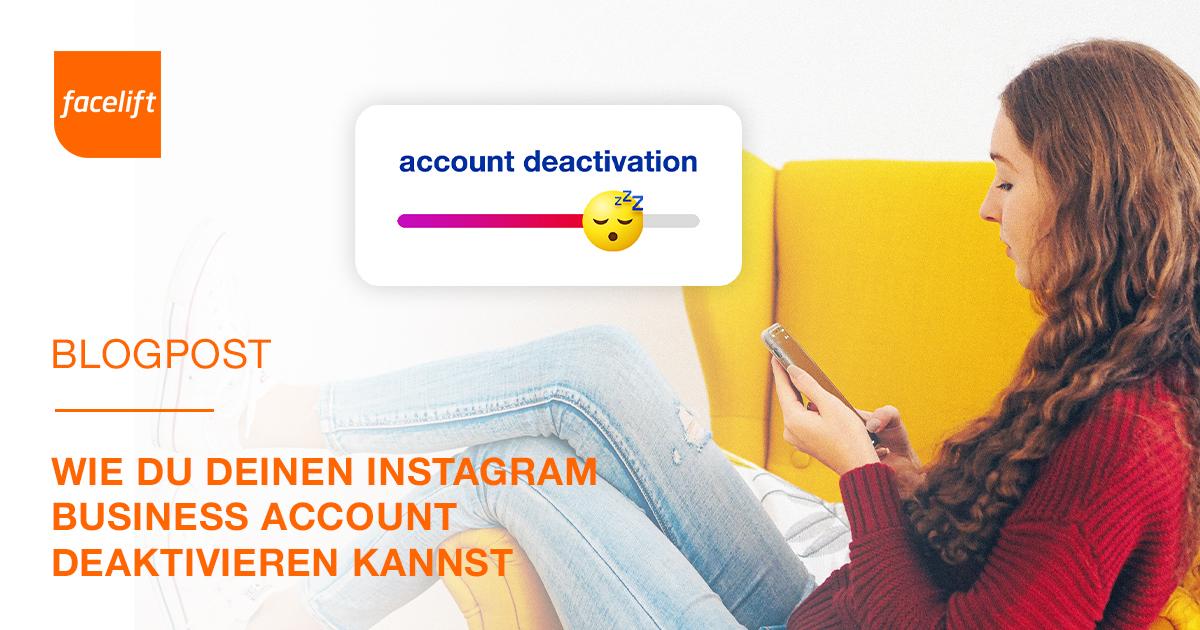 Wie Du Deinen Instagram Business Account deaktivieren kannst